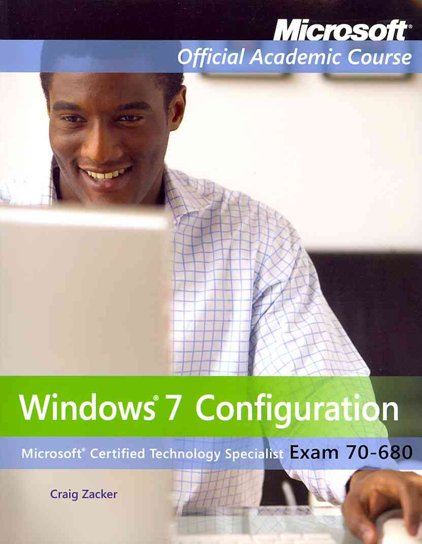 70-680: Windows 7 Configuring With Lab Manual + Virtual Lab By Microsoft Official Academic Course