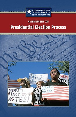 Amendment XII Presidential Election Process By Zacharias, Jared (EDT)